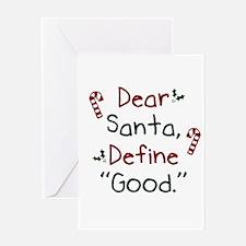 Dear Santa Define Good Greeting Cards