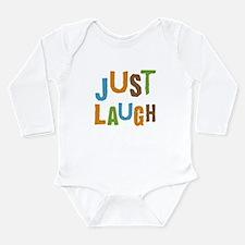 Just Laugh Long Sleeve Infant Bodysuit