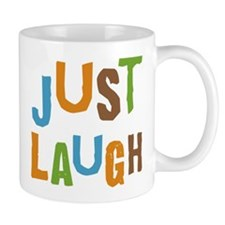 Just Laugh Mug