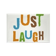 Just Laugh Rectangle Magnet