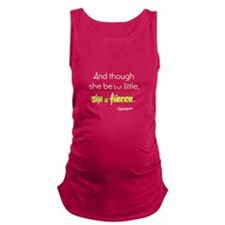 And Though She Be But Little, Maternity Tank Top