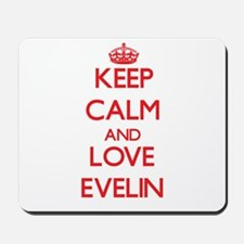 Keep Calm and Love Evelin Mousepad