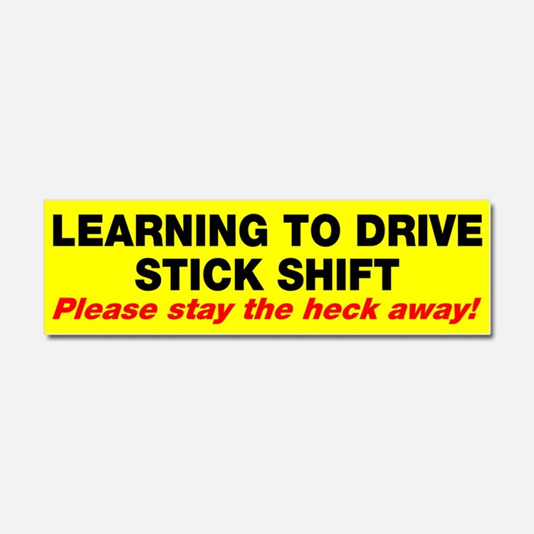Learning to drive stick shift Car Magnet 10 x 3