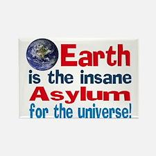 Earth is insane asylum Rectangle Magnet