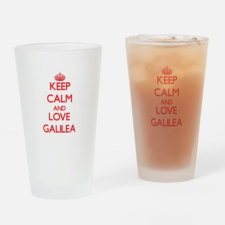 Keep Calm and Love Galilea Drinking Glass
