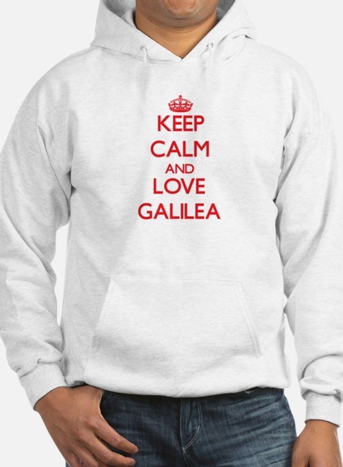 Keep Calm and Love Galilea Hoodie