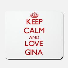 Keep Calm and Love Gina Mousepad