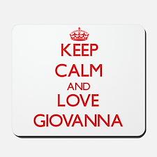 Keep Calm and Love Giovanna Mousepad