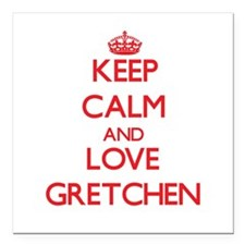 "Keep Calm and Love Gretchen Square Car Magnet 3"" x"