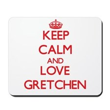 Keep Calm and Love Gretchen Mousepad