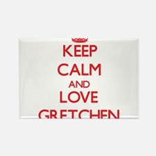 Keep Calm and Love Gretchen Magnets