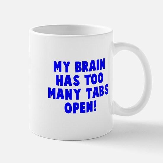 My brain too many tabs Mug