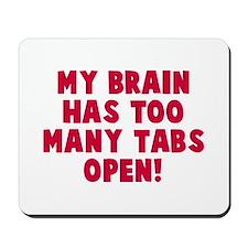 My brain too many tabs Mousepad