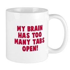 My brain too many tabs Mug
