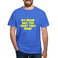 My brain too many tabs T-Shirt