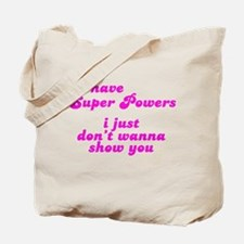 I HAVE SUPERPOWERS Tote Bag