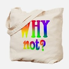 Why Not - Tote Bag