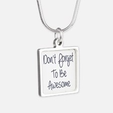 Don't Forget To Be Awesome Silver Square Necklace