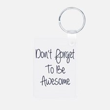 Don't Forget To Be Awesome Aluminum Keychains