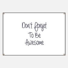Don't Forget To Be Awesome Banner