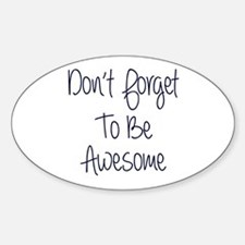 Don't Forget To Be Awesome Sticker (oval 50 Pk)