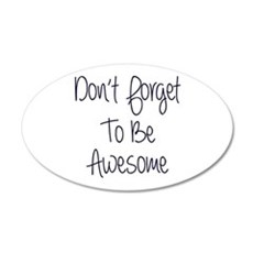 Don't Forget To Be Awesome Wall Decal