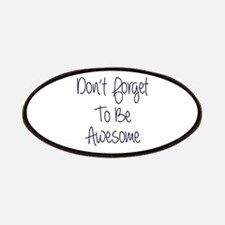 Don't Forget To Be Awesome Patches