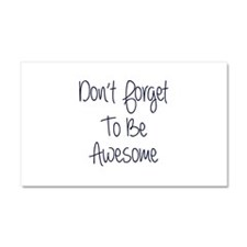 Don't Forget To Be Awesome Car Magnet 20 x 12