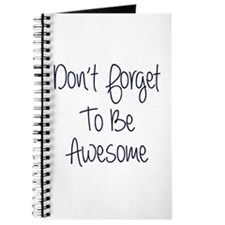 Don't Forget To Be Awesome Journal