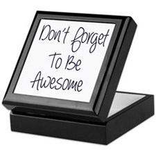 Don't Forget To Be Awesome Keepsake Box