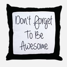 Don't Forget To Be Awesome Throw Pillow