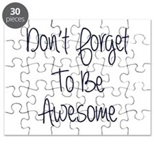 Don't Forget To Be Awesome Puzzle
