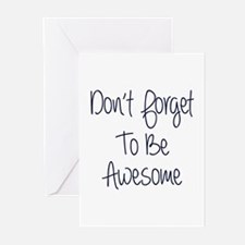 Don't Forget To Be Awesome Greeting Cards (Pk of 1