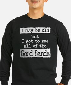 I May Be Old but Long Sleeve T-Shirt