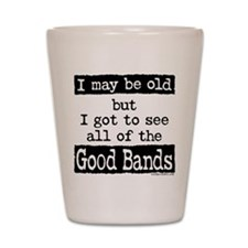 I May Be Old but Shot Glass