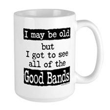 I May Be Old but Mugs