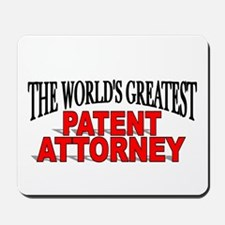 """""""The World's Greatest Patent Attorney"""" Mousepad"""