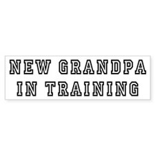 New Grandpa In Training Bumper Bumper Sticker