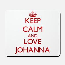 Keep Calm and Love Johanna Mousepad