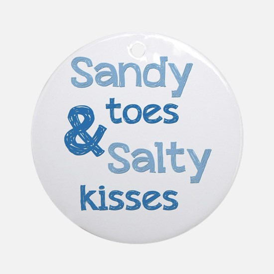 Sandy Toes Salty Kisses Ornament (Round)