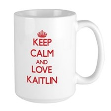 Keep Calm and Love Kaitlin Mugs