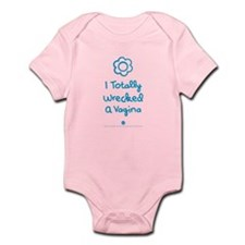 Wrecked A Vagina Infant Bodysuit Body Suit