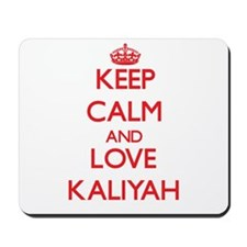 Keep Calm and Love Kaliyah Mousepad