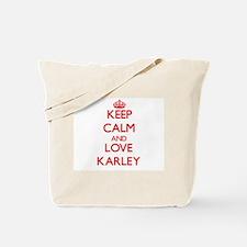 Keep Calm and Love Karley Tote Bag