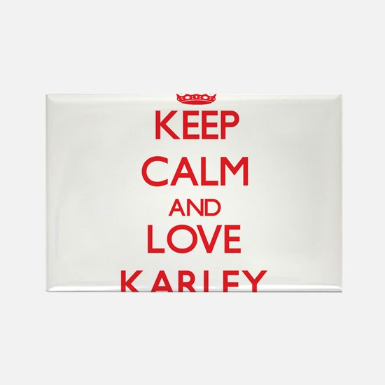Keep Calm and Love Karley Magnets