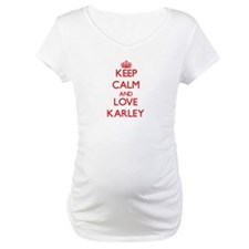 Keep Calm and Love Karley Shirt