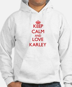 Keep Calm and Love Karley Hoodie