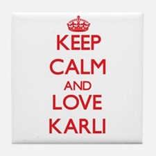 Keep Calm and Love Karli Tile Coaster