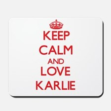 Keep Calm and Love Karlie Mousepad