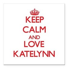 "Keep Calm and Love Katelynn Square Car Magnet 3"" x"